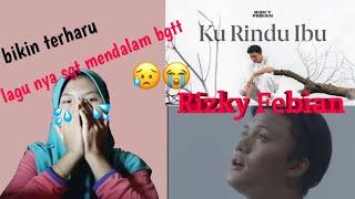 Rizky Febian - Ku Rindu Ibu || Reaction paling terharu 😢