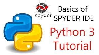 Basics of SPYDER IDE for Python Programmers