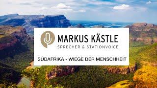 Sprecher Markus Kästle - Südafrika (Wiege der Menschheit)