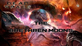 FERMI PARADOX: The Brethren/Brother Moons Explained (Dead Space 3 Final boss 2018)