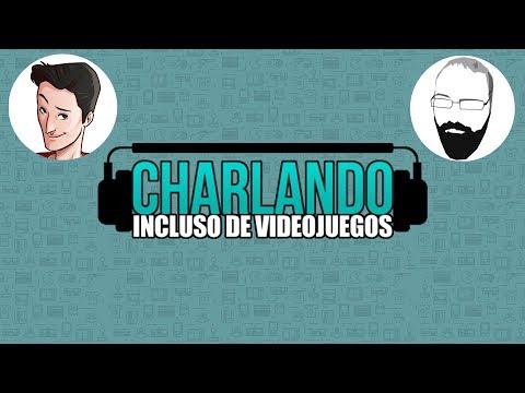 Charlando. Incluso de Videojuegos #03 @Pazos_64 y @EricRod_LYV