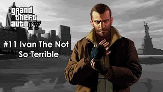 Grand Theft Auto IV Mission #11 - Ivan The Not So Terrible - 10 Years Later