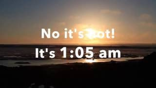 1:05 AM with 24 hours of daylight | Barrow Alaska