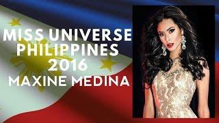 Miss Universe Philippines 2016 (Maxine Medina)
