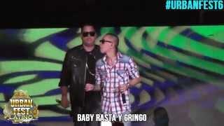 BABY RASTA Y GRINGO URBAN FEST 6 PARTE 2