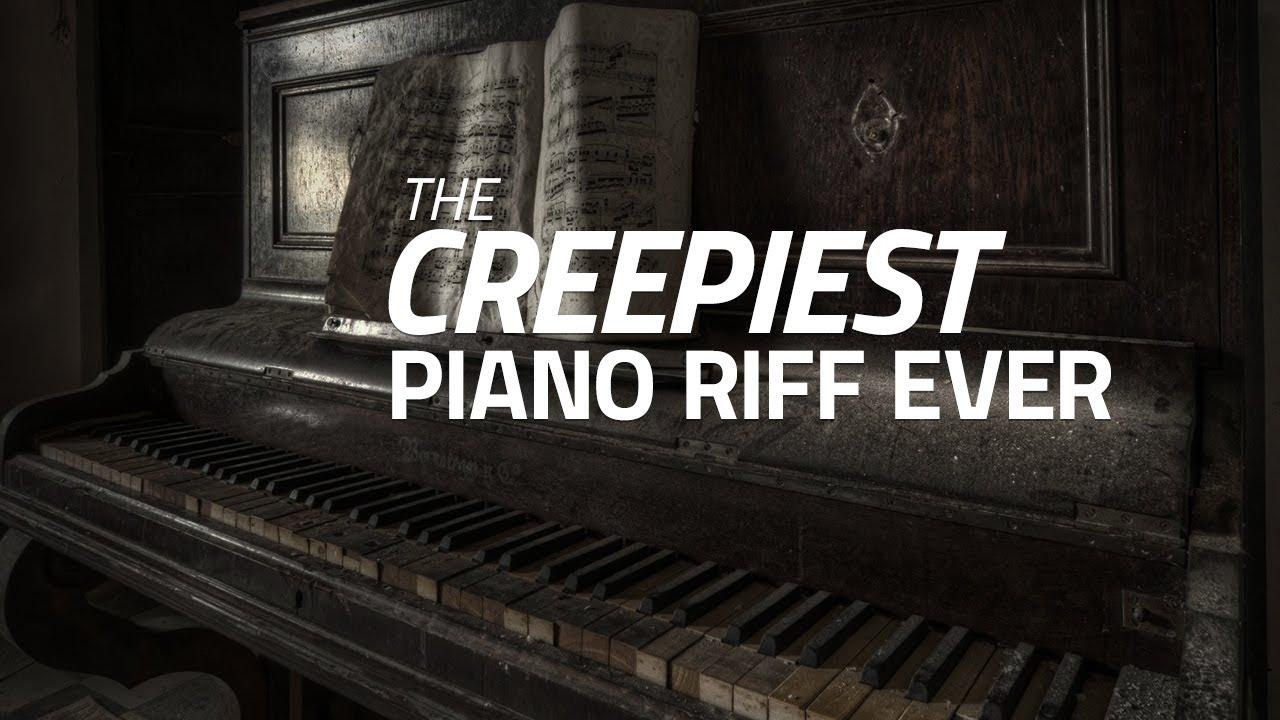 The Creepiest Piano Riff Ever?!