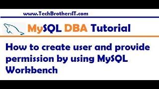 How to create user and provide permission by using MySQL Workbench - MySQL DBA Tutorial