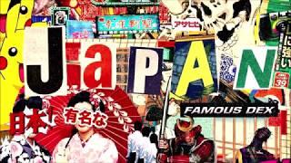 Famous Dex - Japan (Prod. JGramm) [Lyrics]