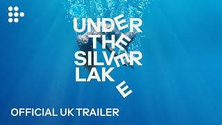 UNDER THE SILVER LAKE | Official UK Trailer | MUBI