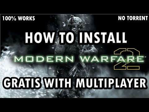 HOW TO DOWNLOAD MW2 GRATIS [PC] WITH MULTIPLAYER 2017 [100% WORKS FOR EVER] - NO TORRENT