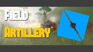Field Artillery Showcase (ROBLOX)