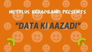 Netplus Broadband, Happy Independence Day, Data Ki Azadi Offer