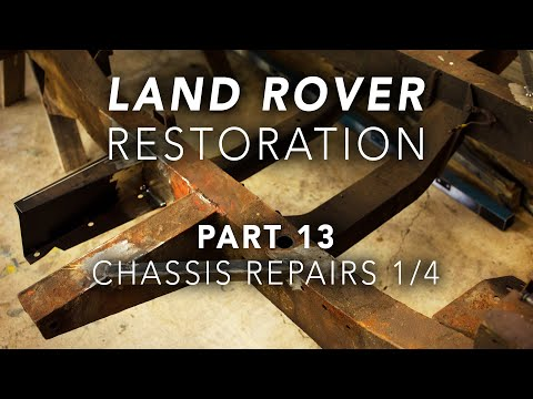 Land Rover Restoration Part 13 – Chassis Repairs 1/4