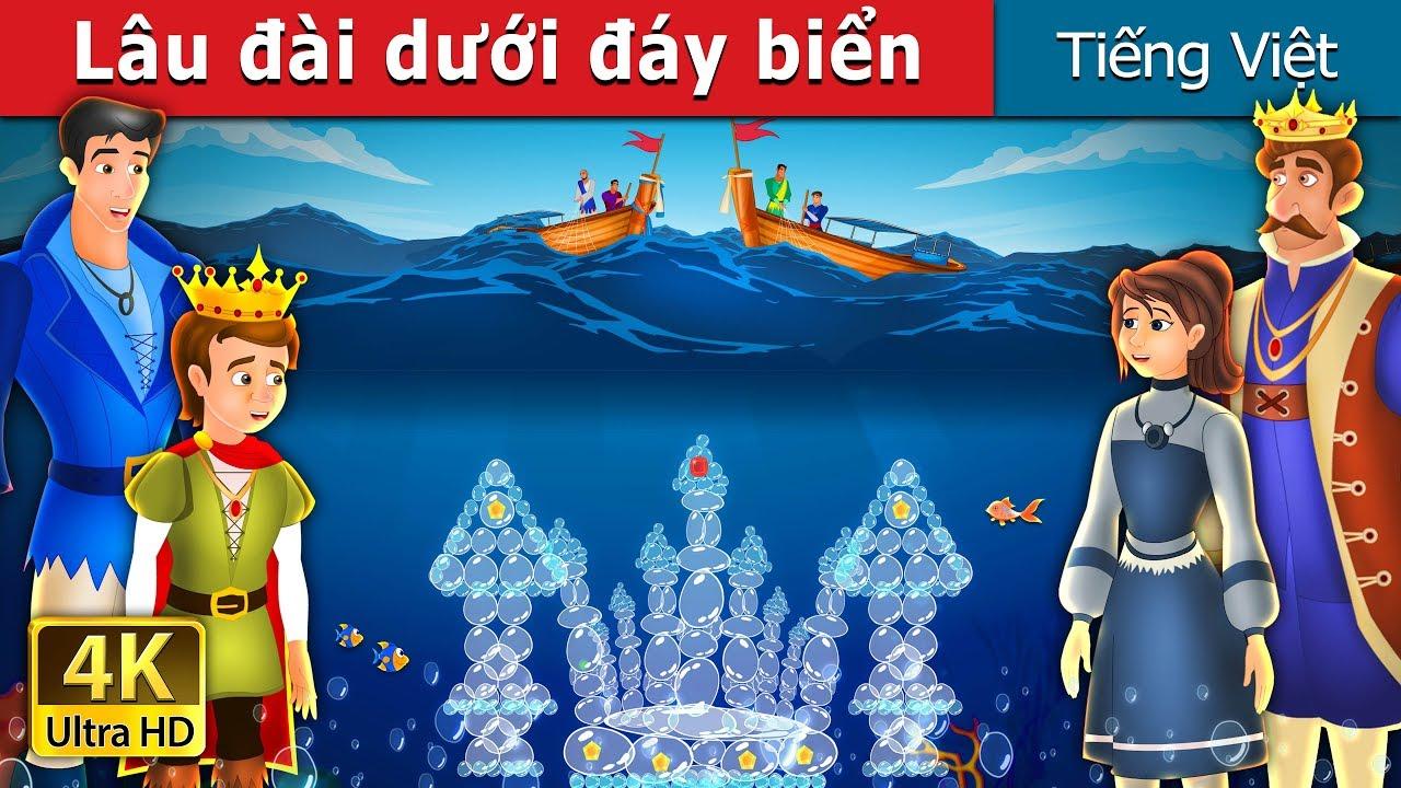 Lâu đài dưới đáy biển   The Castle Under the sea Story   Chuyen co tich   Truyện cổ tích việt nam