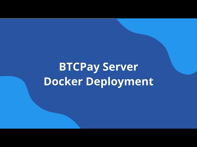 BTCPay Server Docker Deployment -  VPS Setup