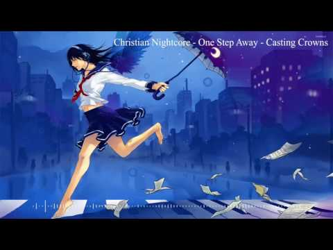 Christian Nightcore - Casting Crowns - One Step Away