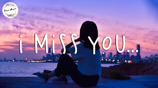 I miss you... Chill vibes ~ English chill songs - Best pop r&b mix