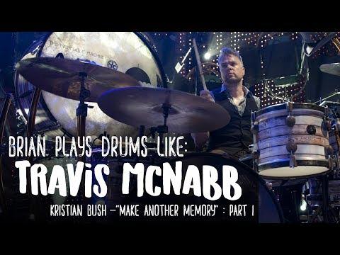 Brian Plays Drums Like: Travis McNabb