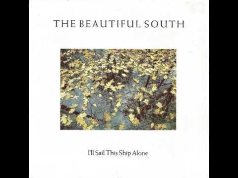 Beautiful South - I'll Sail This Ship Alone