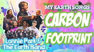 Carbon Footprint | My Earth Songs | Lonnie Park and the Earth Band | Songs for Children