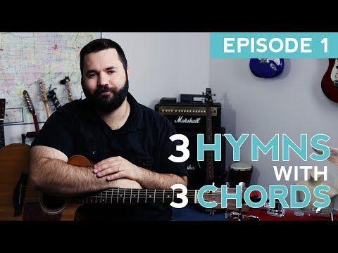 3 Easy Hymns on Guitar (Episode 1 - Key of C)