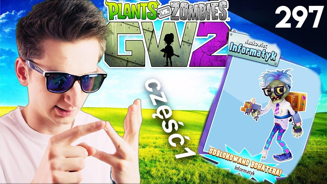 #297 c1 ???? LEGENDARNY INFORMATYK - NOWA POSTAĆ ???? Plants vs Zombies GW 2