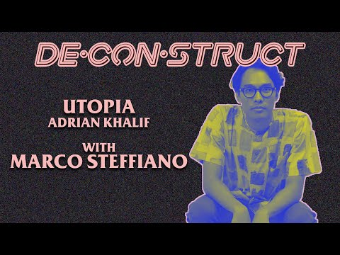 Marco Steffiano - Utopia ( Adrian Khalif ) | De•Con•Struct #03