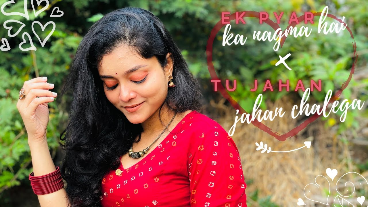 Ek Pyar Ka Nagma Hai X Tu Jahan Jahan Chalega | Song Cover | Valentine's Day Special