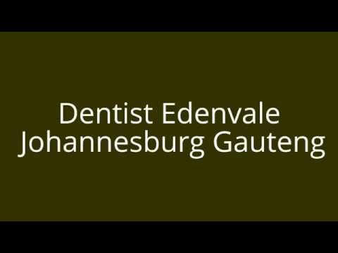 Dentist Edenvale Johannesburg Gauteng