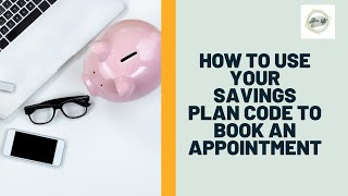 How to use your savings plan code to book online.