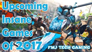 Top 5 Upcoming Insane Games of 2017 [ PS4 / PC / XBOX ONE ]