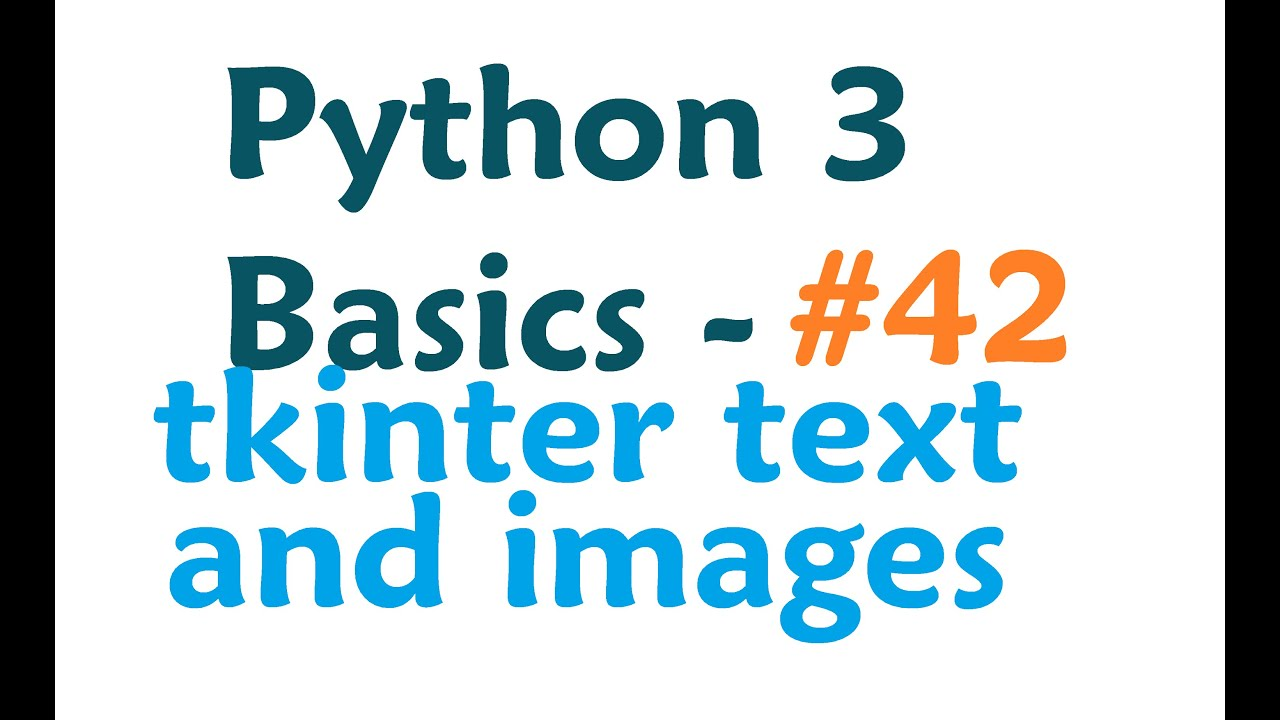 Python 3 Programming Tutorial - Tkinter adding images and text