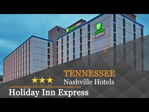 Holiday Inn Express Nashville-Downtown - Nashville Hotels, Tennessee