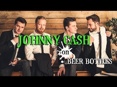 Bottle Boys - Johnny Cash on Beer Bottles