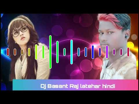 O Ladki Aankh Mare Dj Basant Latehar Hindi Remix