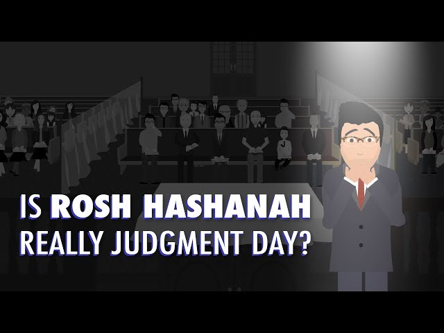 Is Rosh Hashanah Really Judgment Day?