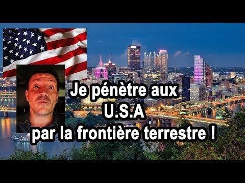 JE PENETRE AUX USA PAR LA FRONTIERE TERRESTRE !