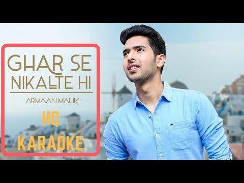 Ghar Se Nikalte Hi Karaoke | Armaan Malik | Amaal Malik | Lyrical thumbnail