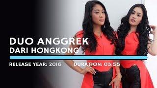 DARI HONGKONG By: DUO ANGGREK Official Music Video: https://smarturl.id/dl4Qj3HP Music Label: NAGASWARA --------------------------------------- Jika Anda ...