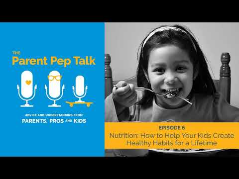 Nutrition: How to Help Your Kids Create Healthy Eating Habits for a Lifetime