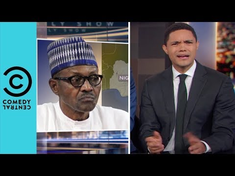 Could the President of Nigeria Be A Clone?  | The Daily Show with Trevor Noah