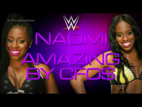 "WWE: ""Amazing"" by CFO$ & Naomi ► Naomi NEW Theme Song"