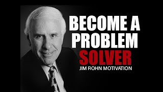 HOW TO SOLVE ANY PROBLEM - Jim Rohn | Powerful Motivational speech | Jim Rohn Motivation