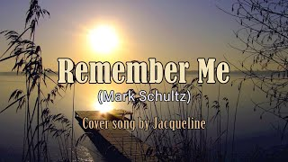 Remember Me - Mark Schultz / Ginny Owens (Cover) with Lyrics