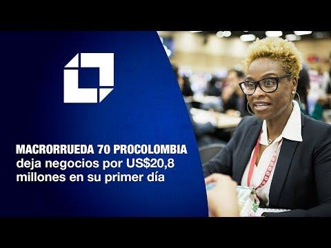 Macrorrueda 70 de ProColombia deja negocios por US$20,8 millones en su primer día