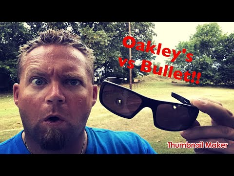 Oakley Sunglasses vs Bullet!!