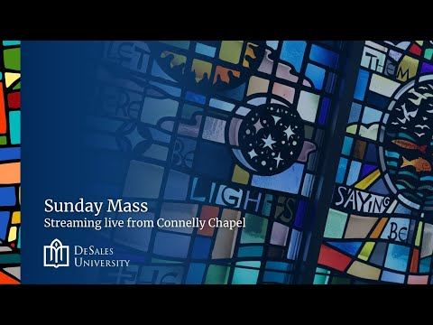 Sunday Mass, August 23, 2020 - Live from Connelly Chapel at DeSales University