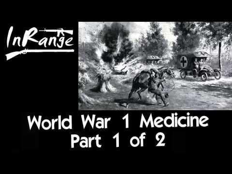 WW1 Battlefield Medicine - Part 1 of 2