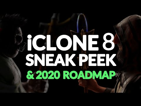 ICLONE 8 SNEAK PEEK & 2020 ROADMAP!
