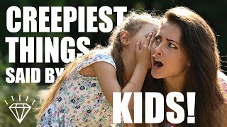 Creepiest Things Kids Have Said To Their Parents! - Part 2